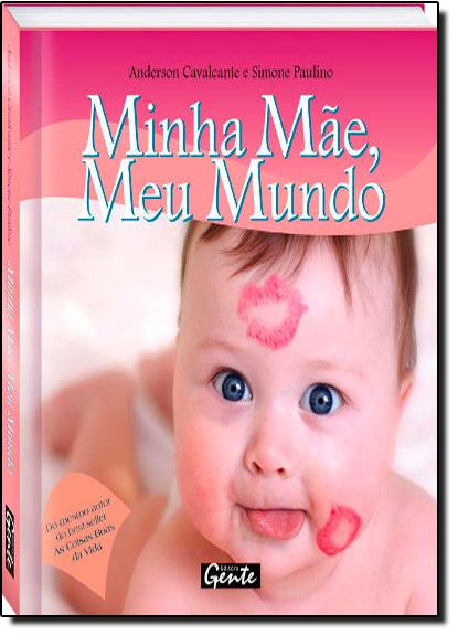 Minha Mãe, Meu Mundo - Edição de Bolso, livro de Anderson Cavalcante