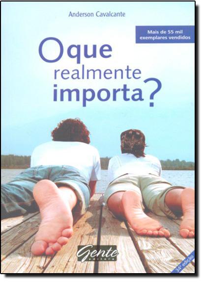 Que Realmente Importa, O, livro de Anderson Cavalcante