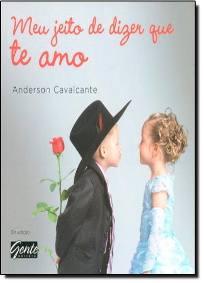 Meu Jeito de Dizer que te Amo - Edição de Bolso, livro de Anderson Cavalcante