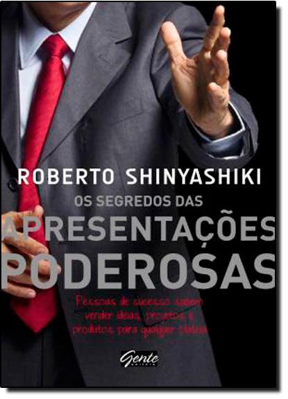 Segredos das Apresentações Poderosas, Os, livro de Roberto Shinyashiki