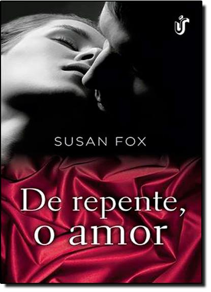 De Repente, o Amor - Vol.2 - Série Wild Ride to Love, livro de Susan Fox