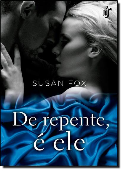 De Repente, É Ele - Vol.3 - Série Wild Ride to Love, livro de Susan Fox