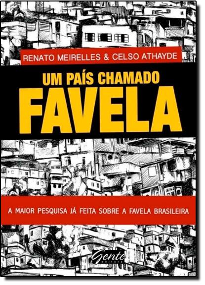 País Chamado Favela, Um: A Maior Pesquisa Já Feita Sobre a Favela Brasileira, livro de Renato Meirelles