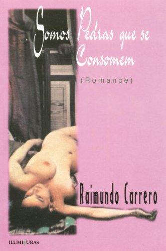 Somos pedras que se consomem, livro de Raimundo Carrero