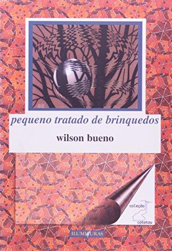 Pequeno tratado de brinquedos, livro de Wilson Bueno