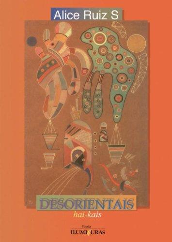 Desorientais (hai-kais), livro de Alice Ruiz S.