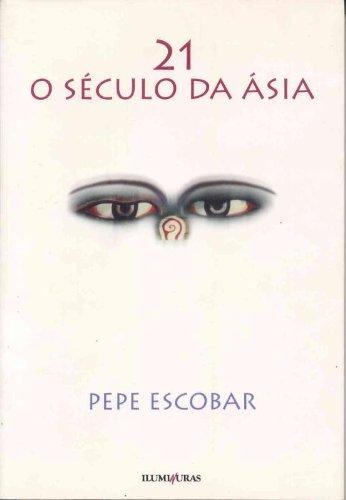 21 o século da Ásia, livro de Pepe Escobar