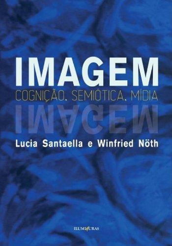 Imagem - Cognição, semiótica, mídia, livro de Lucia Santaella, Winfried Nöth