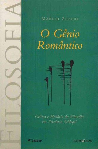 O gênio romântico - Crítica e história da filosofia em Friedrich Schlegel, livro de Márcio Suzuki