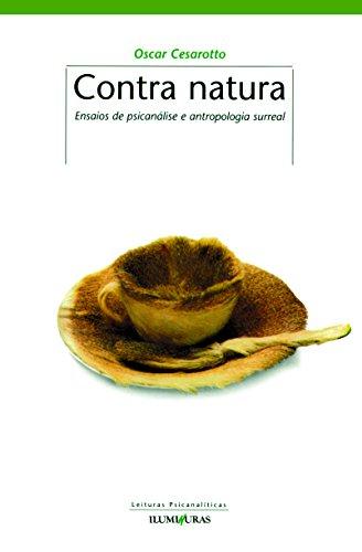 Contra natura - ensaios de psicanálise e antropologia surreal, livro de Oscar Cesarotto