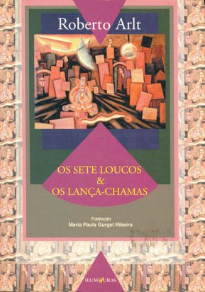 Sete loucos & Os lança-chamas, livro de Roberto Arlt