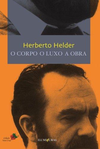 O corpo, o luxo, a obra, livro de Herberto Helder