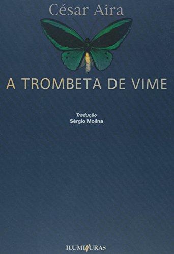 A trombeta de vime, livro de César Aira