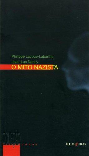 O mito nazista, livro de Philippe Lacoue-Labarthe, Jean-Luc Nancy