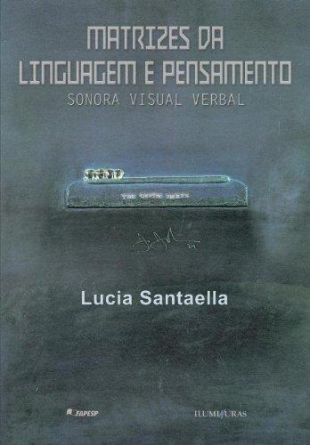 Matrizes da linguagem e pensamento - Sonora, visual, verbal, livro de Lucia Santaella