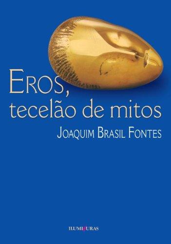 Eros, tecelão de mitos, livro de Joaquim Brasil Fontes