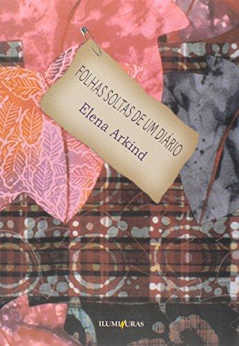 Folhas soltas de um diário, livro de Elena Arkind