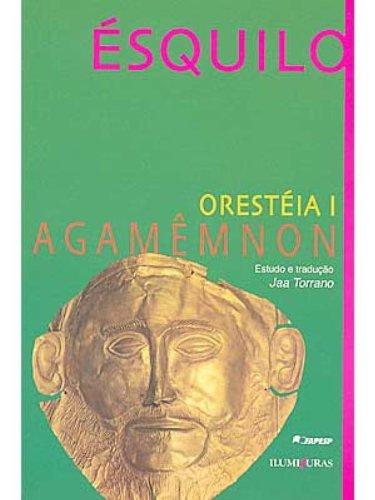 Orestéia I - Agamêmnon, livro de Ésquilo