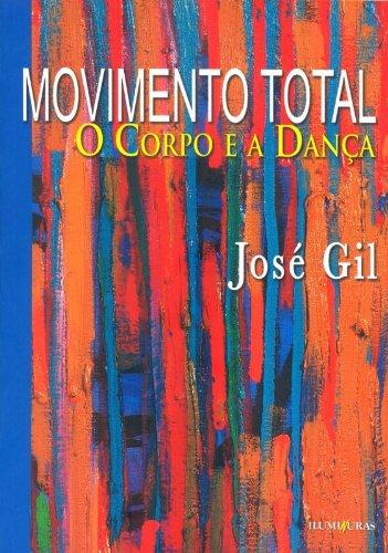 Movimento Total, livro de José Gil