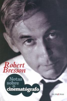 Notas sobre o cinematógrafo, livro de Robert Bresson