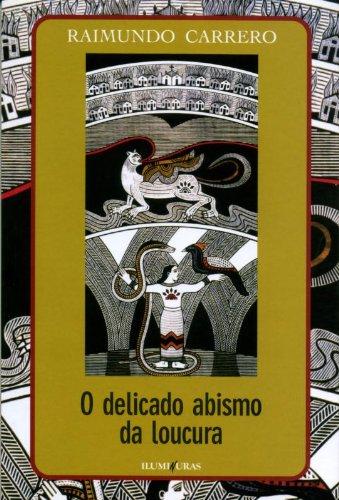 O delicado abismo da loucura, livro de Raimundo Carrero