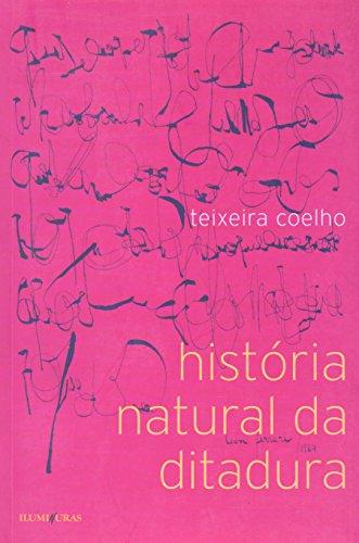 História natural da ditadura, livro de Teixeira Coelho
