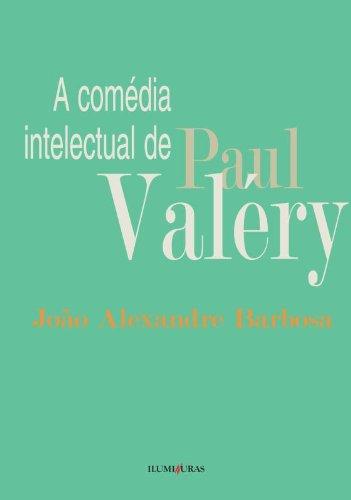 A comédia intelectual de Paul Valéry, livro de João Alexandre Barbosa