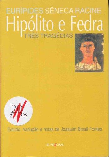 Hipólito e Fedra - Três tragédias, livro de Eurípides, Sêneca, Racine