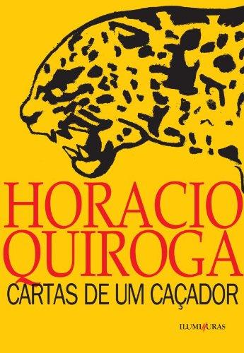 Cartas de um caçador, livro de Horacio Quiroga