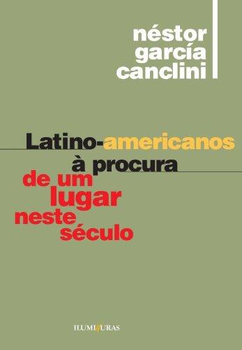 Latino-americanos à procura de um lugar neste século, livro de Néstor García Canclini