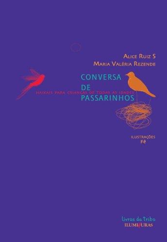 Conversa de passarinhos - Haikais para crianças de todas as idades, livro de Alice Ruiz S, Maria Valéria Rezende