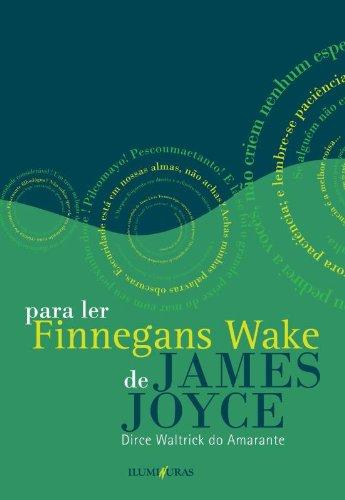 Para ler Finnegans Wake de James Joyce, livro de Dirce Watrick do Amarante