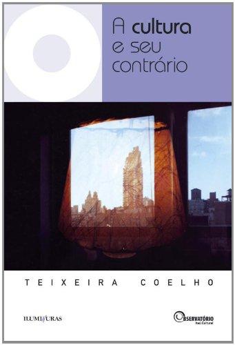 A Cultura e seu contrário, livro de Teixeira Coelho
