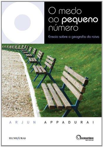 O medo ao pequeno número - Ensaio sobre a geografia da raiva, livro de Arjun Appadurai