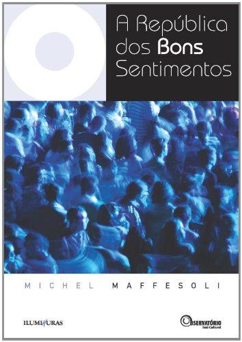REPÚBLICA DOS BONS SENTIMENTOS, A, livro de Michel Maffesoli