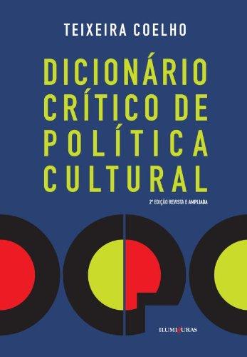 Dicionário crítico de política cultural, livro de Teixeira Coelho