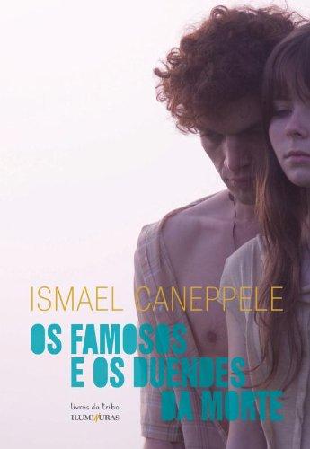 Os famosos e os duendes da morte, livro de Ismael Caneppele