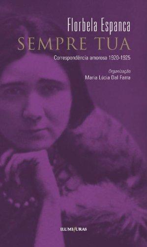 Sempre Tua - Correspondência amorosa 1920-1925, livro de Florbela Espanca