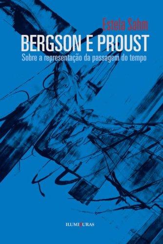 Bergson e Proust - Sobre a representação da passagem do tempo, livro de Estela Sahm