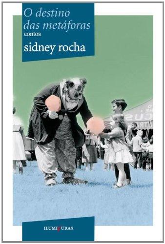O destino das metáforas, livro de Sidney Rocha
