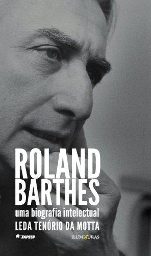 Roland Barthes - uma biografia intelectual, livro de Leda Tenório da Motta