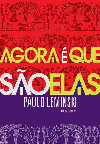 AGORA É QUE SÃO ELAS, livro de Paulo Leminski
