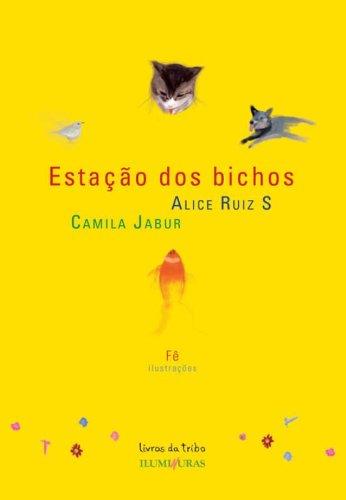 Estação dos Bichos, livro de Alice Ruiz S., Camila Jabur