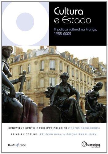 Cultura e Estado - A política cultural na França 1955-2005, livro de Geneviève Gentil, Philippe Poirrier