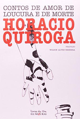 Contos de amor de loucura e de morte, livro de Horacio Quiroga