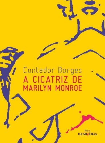 A Cicatriz de Marilin Monroe, livro de Contador Borges
