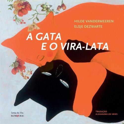A gata e o vira-lata, livro de Hilde Vandermeeren, Elsje Dezwarte