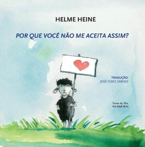 Por que você não me aceita assim?, livro de Helme Heine