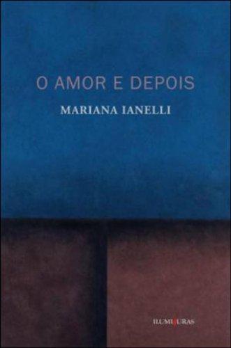 O amor e depois, livro de Mariana Ianelli