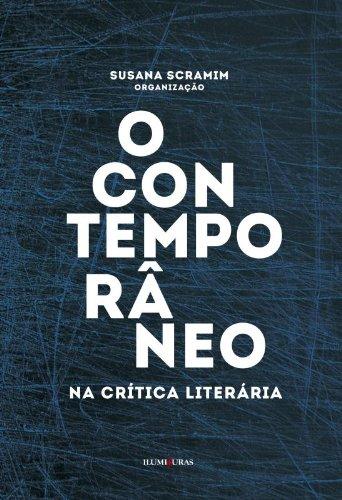 O Contemporâneo na Crítica Literária, livro de Susana Scramim (Org.)